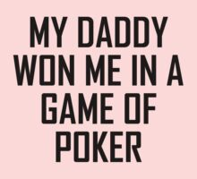 My Daddy Won Me In A Game Of Poker Kids Tee