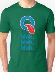 Oblah, blah, blah. T-shirt Unisex T-Shirt