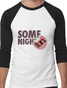 Fun Some Nights Men's Baseball ¾ T-Shirt