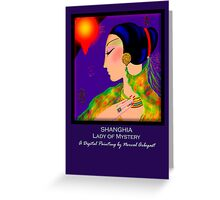 'Shanghai' Lady of Mystery, Titled Greeting Card Greeting Card
