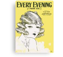EVERY EVENING I MISS YOU (vintage illustration) Canvas Print