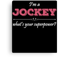 I'm A JOCKEY What's Your Superpower? Canvas Print