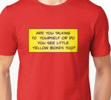 Are You Talking to Yourself? Unisex T-Shirt