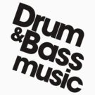Drum & Bass Music Pt. II (black) by DropBass