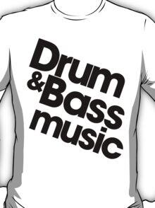 Drum & Bass Music Pt. II (black) T-Shirt
