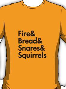 Fire& bread& snares &squirrels....(BLACK) T-Shirt