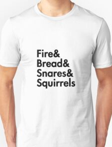 Fire& bread& snares &squirrels....(BLACK) T-Shirt