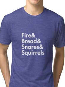 Fire& bread& snares &squirrels....(WHITE) Tri-blend T-Shirt