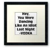 Vodka Dancing Like an Idiot Framed Print