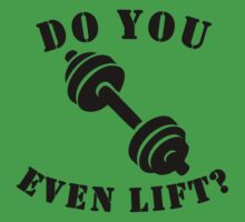 Do You Even Lift? Kids Clothes