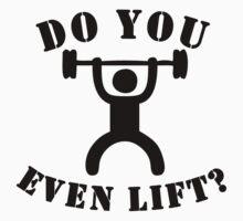 Do You Even Lift? Kids Tee
