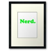 Nerd. Framed Print