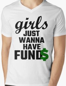 Girls Just Wanna Have Funds Mens V-Neck T-Shirt