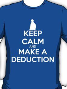 Keep Calm and Make a Deduction - Tee T-Shirt