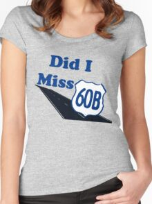 Did I Miss 60B? Women's Fitted Scoop T-Shirt