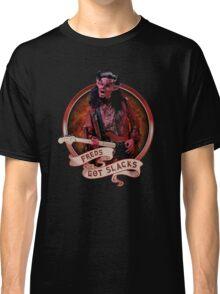 Fred's Got Slacks Classic T-Shirt