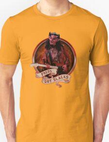 Fred's Got Slacks T-Shirt