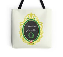 No place like oz Tote Bag