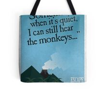 I can still hear the monkeys - Poster Tote Bag
