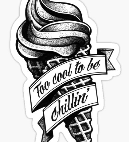 Too Cool... black and white Sticker