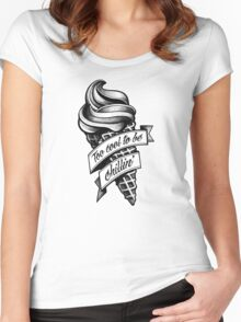 Too Cool... black and white Women's Fitted Scoop T-Shirt