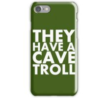 """""""They have a cave troll"""" - White Text iPhone Case/Skin"""