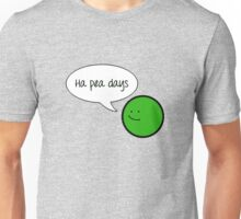 Ha Pea Days Unisex T-Shirt