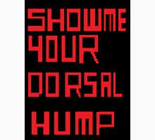 Show me your Dorsal Hump. Unisex T-Shirt