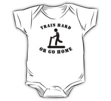 Train Hard Or Go Home One Piece - Short Sleeve