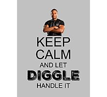 Keep Calm And Let Diggle Handle It Photographic Print