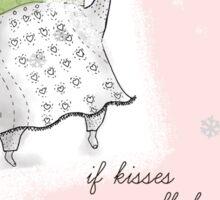 If kisses were snowflakes I´d send you a blizzard Sticker
