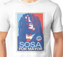 sosa for mayor  Unisex T-Shirt