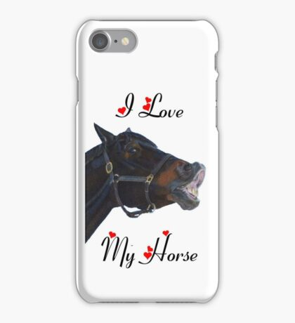 I Love My Horse! iPhone & iPod Cases iPhone Case/Skin