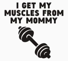 Muscles From My Mommy Kids Clothes