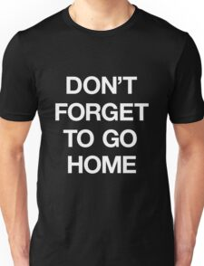 Ostgut Ton, Don't Forget To Go Home! Unisex T-Shirt