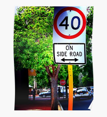 slow down and explore the side roads.... Poster