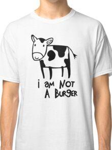 I Am Not A Burger - Vegetarianism Art Classic T-Shirt