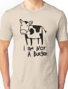 I Am Not A Burger - Vegetarianism Art Unisex T-Shirt