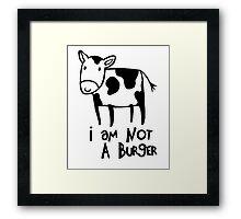 I Am Not A Burger - Vegetarianism Art Framed Print