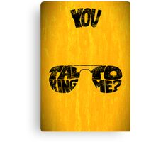 You talking to me? - Art print Canvas Print
