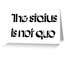 The Status Quo Greeting Card