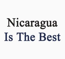 Nicaragua Is The Best Kids Clothes