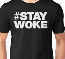STAY WOKE. Unisex T-Shirt