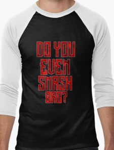 Do You Even Smash Bro Men's Baseball ¾ T-Shirt