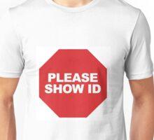 Show ID Unisex T-Shirt