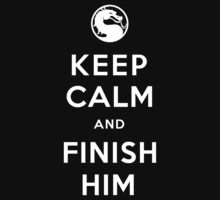 Keep Calm and Finish Him (clean version dark colors) by soulthrow