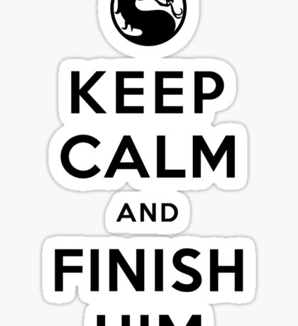 Keep Calm and Finish Him (clean version light colors) Sticker