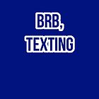 BRB, texting. (TARDIS Blue) by jastrul