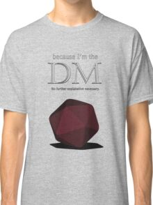Because I'm the DM Classic T-Shirt