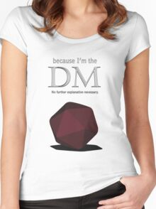 Because I'm the DM Women's Fitted Scoop T-Shirt